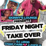 Skinny's Friday Night Takeover